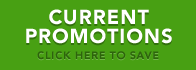 Current Promotions - Click Here to Save